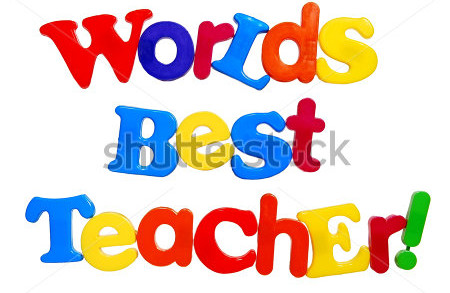 stock photo worlds best teacher written in colorful plastic letters isolated on white 75542359 e1394407704983 The Big List: Female Teachers With Students: Here is A List Of Tommys Snow Queens The Majority Of Black Women My A$S