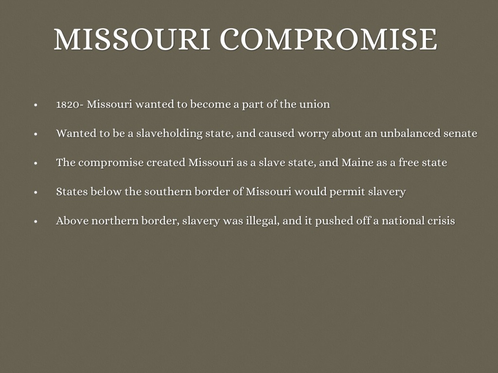the 1820 missouri compromise essay Missouri compromise definition, an act of congress (1820) by which missouri was admitted as a slave state, maine as a free state, and slavery was prohibited in the.