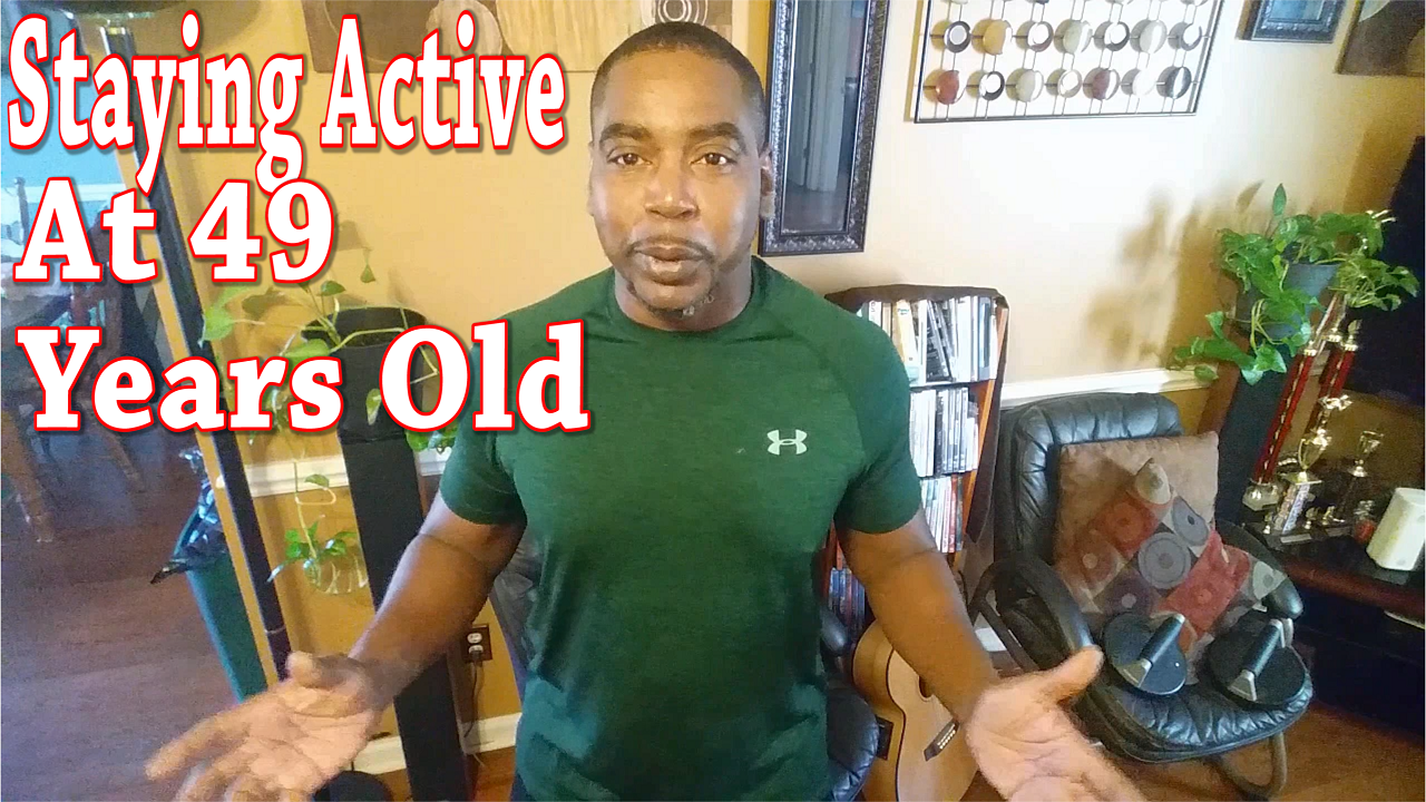 Staying Active at 49 Years Old